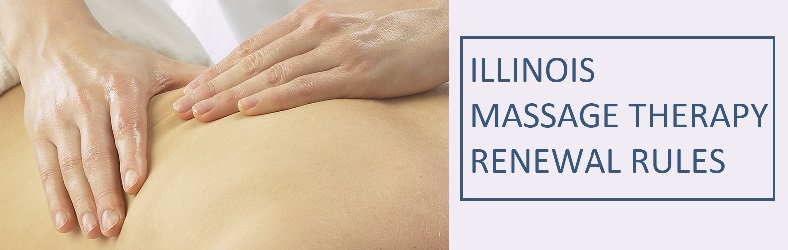 Illinois Massage Therapists Licensing and Renewal Requirements