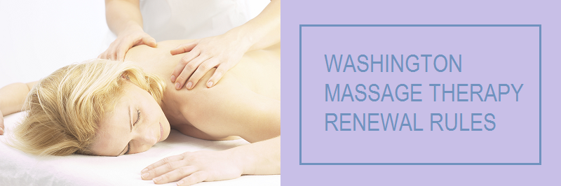Washington Massage Therapy Renewal Rules