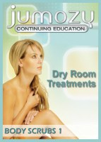 Dry Room Treatments Body Scrubs Part 1 Continuing Education CE