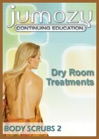 Dry Room Treatments Body Scrubs Part 2 Continuing Education CE