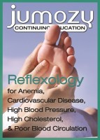 Reflexology for Anemia, Cardiovascular Disease, High Blood Pressure, High Cholesterol, & Poor Blood Circulation Continuing Education CE